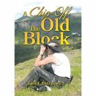 A Chip Off the Old Block by Lloyd Antypowich (Hardback, 2013)