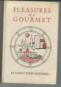 MG-134 Pleasures of a Gourmet, Fanny Todd Mitchell, Cookbook, 1961, illustrated