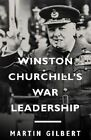 Winston Churchill's War Leadership by Fellow Martin Gilbert (Paperback / softback)