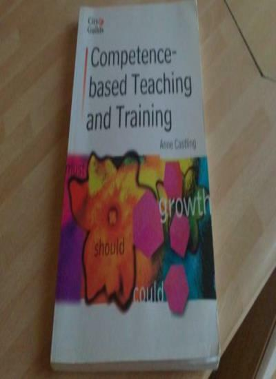 Competence-Based Teaching and Training (City & Guilds co-publishing series),Ann