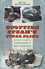 Scottish Steam's Final Fling: Extracts from a Teenager's Notebooks by Keith Widdowson (Paperback, 2017)