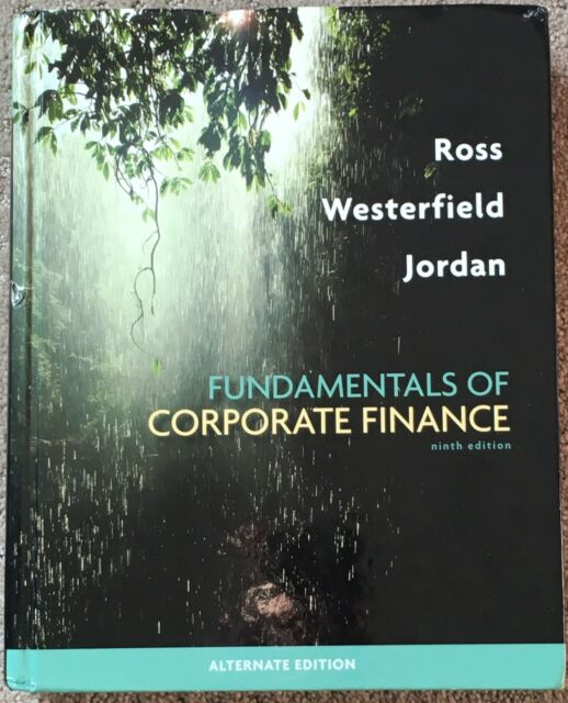 Fundamentals of Corporate Finance Alternate 9th Edition - Ross Westerfield USED