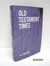 Old Testament Times by R.K. Harrison