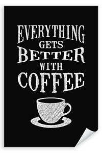 Postereck-Poster-1123-Coffee-everything-gets-better-Schild-Plakat-Cafe-Cup