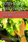 Both Right and Left Handed: Arab Women Talk About Their Lives by Bouthaina Shaaban (Paperback, 2009)