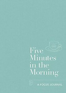 Five-Minutes-in-the-Morning-A-Focus-Journal