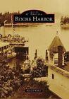 Roche Harbor by Richard Walker (Paperback / softback, 2009)