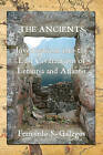 The Ancients: Investigations Into the Lost Civilizations of Lemuria and Atlantis by Fernando S Gallegos (Paperback / softback, 2010)