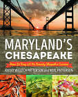 Maryland's Chesapeake: How the Bay and its Bounty Shaped a Cuisine by Neal Patterson, Kathryn Wielech Patterson (Paperback, 2016)