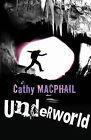 Underworld by Catherine MacPhail (Paperback, 2009)