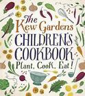 The Kew Gardens Children's Cookbook: Plant, Cook, Eat by Joe Archer, Caroline Craig (Hardback, 2016)