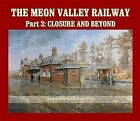 The Meon Valley Railway: Closure and Beyond: Part 3 by Kevin  Robertson (Hardback, 2013)