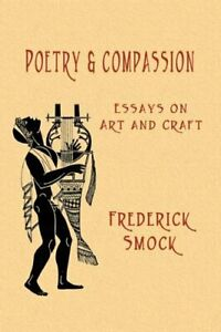 Poetry-and-Compassion-Essays-on-Art-and-Craft-by-Smock-Frederick