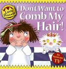 I Dont Want to Comb My Hair! by Tony Ross (Paperback, 2007)