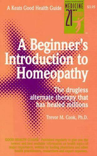 Beginners Introduction to Homeopathy : Good Health Guide by Trevor Cook