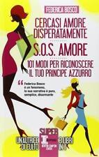Cercasi amore disperatamente-S.O.S. amore-Federica Bosco - Newton Compton,2013-A