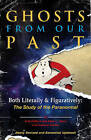 Ghosts from Our Past: Both Literally and Figuratively: the Study of the Paranormal by Erin Gilbert, Andrew Shaffer, Abby L Yates (Hardback, 2016)