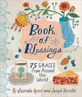 Book of Blessings: 75 Graces from Around the World by Joseph Torsella, Laurada B. Byers (Hardback, 2015)