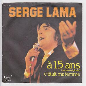 LAMA-Serge-45T-7-034-SP-A-15-ANS-Ver-Originale-C-039-ETAIT-MA-FEMME-FESTIVAL-206