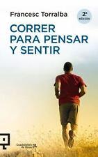 Cuadrilátero de Libros: Correr para Pensar y Sentir by Francesc Torralba...