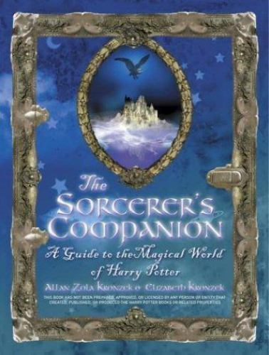 1 of 1 - The Sorcerer's Companion: A Guide to the Magical World of Harry Potter