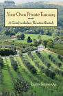 Your Own Private Tuscany: A Guide to Italian Vacation Rentals by Lynn Jennings (Paperback, 2004)