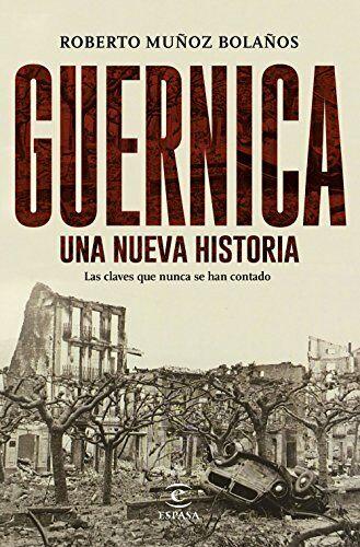 Guernica, una nueva historia: Las claves que nunca se han contado (Fuera de col