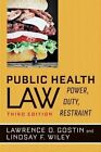 Public Health Law: Power, Duty, Restraint by Lawrence O. Gostin, Lindsay F. Wiley (Paperback, 2016)