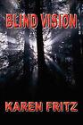 Blind Vision by Karen Fritz (Paperback / softback, 2010)