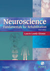 Neuroscience: Fundamentals for Rehabilitation by Laurie Lundy-Ekman (Paperback, 2007)