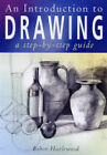 An Introduction to Drawing: A Step-by-step Guide by Robin Hazlewood (Paperback, 2004)