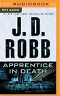 Apprentice in Death by J D Robb (CD-Audio, 2016)