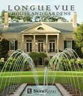 Longue Vue House and Gardens: The Architecture, Interiors, and Gardens of New Orleans' Most Celebrated Estate by Thaisa Way, Carol McMichael Reese (Hardback, 2015)