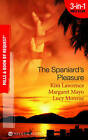 The Spaniard's Pleasure by Kim Lawrence, Margaret Mayo, Lucy Monroe (Paperback, 2010)