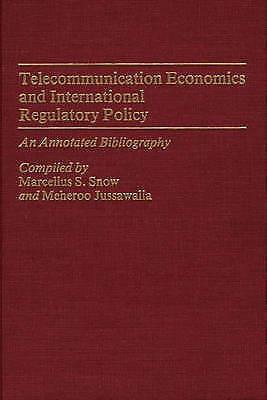 Telecommunication Economics and International Regulatory Policy: An Annotated B