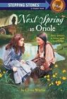 Stepping Stone Next Spring Oriole # by Gloria Whelan (Paperback, 1989)