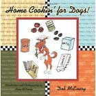 Home Cookin' for Dogs 9781434367983 by Deb McEnery Paperback