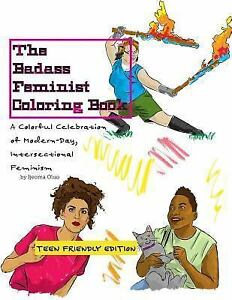 The Badass Feminist Coloring Book: Teen Friendly Edition ...
