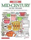 Seek, Color, Find Mid-Century Retro Designs: A Treasure Hunt and Coloring Adventure by Robin Pickens (Paperback, 2016)