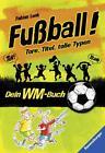 Fußball! Tore, Titel, tolle Typen von Fabian Lenk (2014, Taschenbuch)