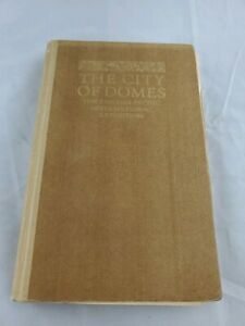 1915-Panama-Pacific-Intl-Exposition-THE-CITY-OF-DOMES-by-John-Barry-1st-Edition