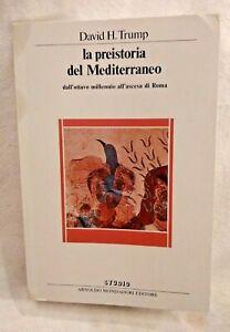 LA PREISTORIA DEL MEDITERRANEO di David H Trump 1983 Mondadori