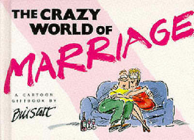 """AS NEW"" Stott, Bill, The Crazy World of Marriage (Crazy World Series) Book"