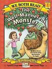 The Well-Mannered Monster by Marcy Brown, Dennis Haley (Paperback / softback, 2006)