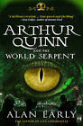 Arthur Quinn and the World Serpent by Alan Early (Paperback, 2011)