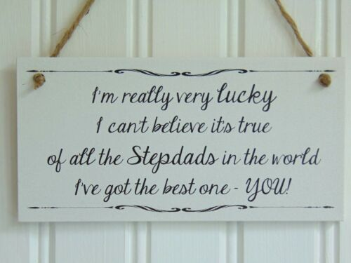 Handmade Wooden Fathers Day plaque Gift Stepdad Father Dad ..I/'m so lucky..