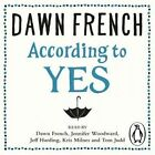 According to Yes by Dawn French (CD-Audio, 2015)
