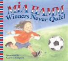 Winners Never Quit! von Mia Hamm (2006, Taschenbuch)