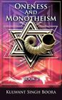 Oneness and Monotheism Book 2 by Kulwant Singh Boora 9781449013387