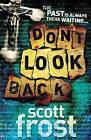 Don't Look Back by Scott Frost (Paperback, 2009)